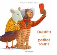 David François et Sylvie Serprix - Ouistitis et petites souris.