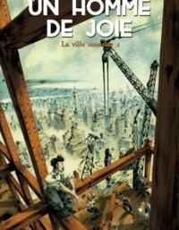 David François et Régis Hautière - Un homme de joie Tome 1 : La ville monstre.