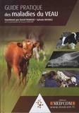 David Francoz et Sylvain Nichols - Guide pratique des maladies du veau.