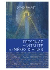 David Frapet et Christina Sergi - Présence et vitalité des Mères Divines.