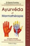 David Frawley et Subhash Ranade - Ayurvéda et marmathérapie - Les points d'énergie dans la médecine ayurvédique.