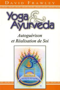 David Frawley - Yoga et Ayurvéda - Autoguérison et Réalisation de Soi.