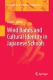 David G. Hebert - Wind Bands and Cultural Identity in Japanese Schools.