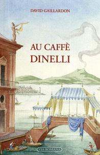 David Gaillardon - Au Caffè Dinelli.