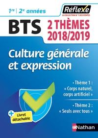 David Galand et Nicolas Roussel - Culture génerale et expression BTS - Thème 1 : Corps naturel, corps artificiel ; Thème 2 : Seuls avec tous ?.