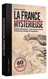 David Galley - La France mystérieuse - 60 enquêtes passionnnantes.