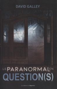 David Galley - Le paranormal en question(s).