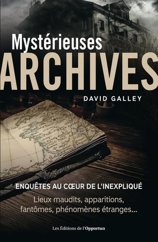 Mystérieuses archives - David Galley - Format ePub - 9782360755950 - 9,99 €