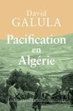 David Galula - Pacification en Algérie - 1956-1958.
