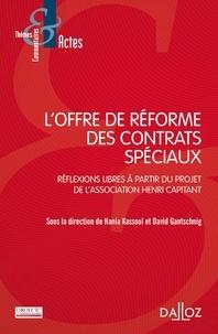 David Gantschnig et Hania Kassoul - L'offre de réforme des contrats spéciaux - Réflexions libres à partir du projet de l'association Henri Capitant.