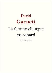 David Garnett - La femme changée en renard.