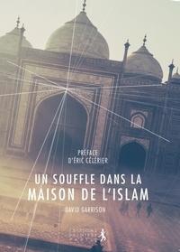 Un souffle dans la maison de l'Islam- Enquête sur les conversions au christianisme dans le monde musulman - David Garrison pdf epub