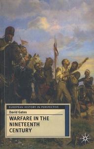 David Gates - Warfare in the Nineteenth Century.
