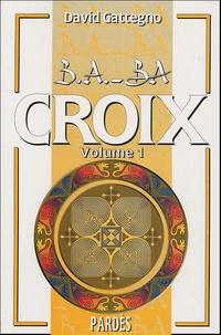 David Gattegno - Croix - Volume 1.