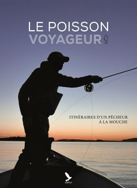 Accentsonline.fr Le poisson voyageur - Itinéraires d'un pêcheur à la mouche Image
