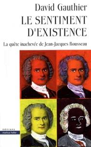Le sentiment dexistence - La quête inachevée de Jean-Jacques Rousseau.pdf