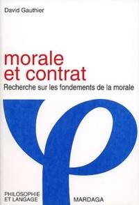 David Gauthier - Morale et contrat - Recherche sur les fondements de la morale.