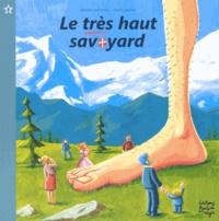 David Gautier et Laurent Dufreney - Le très haut Savoyard.