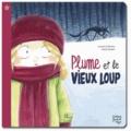 David Gautier et Laurent Dufreney - Plume et le vieux loup.