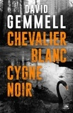 David Gemmell - Chevalier blanc, cygne noir.