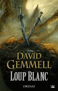 David Gemmell - Drenaï Tome 10 : Loup blanc.