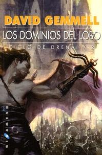 David Gemmell - Drenaï Tome 2 : Los dominios del lobo.