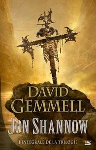 David Gemmell - Jon Shannow  : L'intégrale de la trilogie.