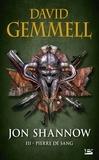 David Gemmell - Jon Shannow Tome 3 : Pierre de sang.