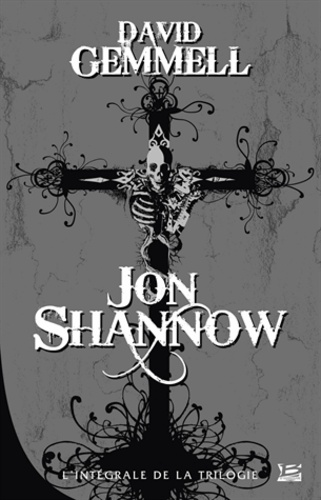David Gemmell - Jon Shannow - L'intégrale.