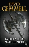 David Gemmell - La légende de Marche-Mort.
