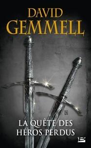 David Gemmell - La quête des héros perdus.