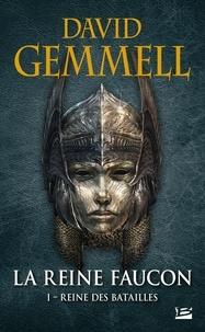 David Gemmell - La Reine Faucon Tome 1 : Reine des Batailles.