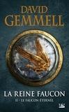 David Gemmell - La Reine Faucon Tome 2 : Le Faucon éternel.