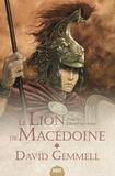 David Gemmell - Le Lion de Macédoine Tome 3 : L'esprit du chaos.