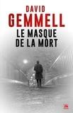David Gemmell - Le masque de la mort.
