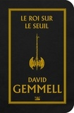 David Gemmell - Le Roi sur le Seuil.