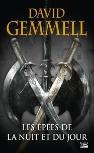 David Gemmell - Les épées de la nuit et du jour.