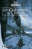 David Gemmell - Les Guerriers de l'hiver.