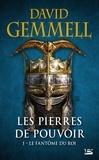 David Gemmell - Les Pierres de Pouvoir Tome 1 : Le Fantôme du roi.