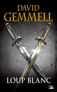 David Gemmell - Loup blanc.