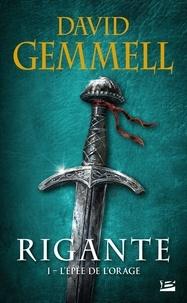 David Gemmell - Rigante Tome 1 : L'épée de l'orage.