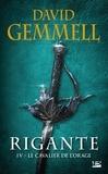 David Gemmell - Rigante Tome 4 : Le cavalier de l'orage.