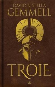 David Gemmell et Stella Gemmell - Troie Intégrale : Tome 1, Le seigneur de l'Arc d'Argent ; Tome 2, Le bouclier du tonnerre ; Tome 3, La chute des rois.