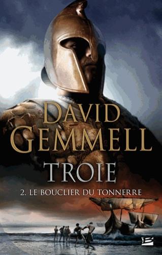 Troie Tome 2 Le Bouclier du Tonnerre
