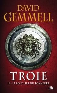 David Gemmell - Troie Tome 2 : Le bouclier du tonnerre.