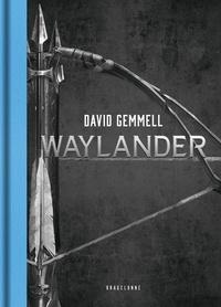 David Gemmell - Waylander  : L'intégrale.