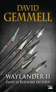 David Gemmell - Waylander Tome 2 : Dans le royaume du loup.