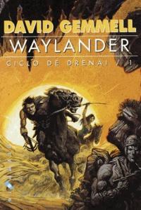 David Gemmell - Waylander - Ciclo de Drenai 1.