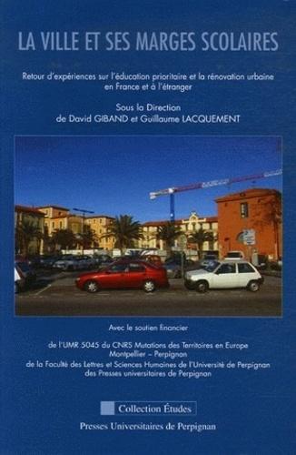 La ville et ses marges scolaires. Retour d'expériences sur l'éducation prioritaire et la rénovation urbaine en France et à l'étranger