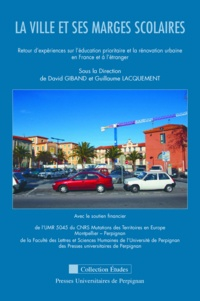 David Giband et Guillaume Lacquement - La ville et ses marges scolaires - Retour d'expériences sur l'éducation prioritaire et la rénovation urbaine en France et à l'étranger.
